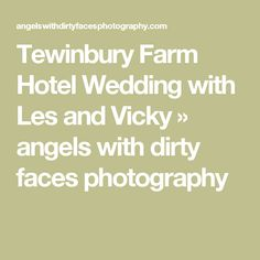 Tewinbury Farm Hotel Wedding with Les and Vicky » angels with dirty faces photography