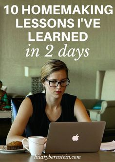 While God's been working in my heart with the encouragement and truth from The Ministry of Homemaking Online Conference, I can pinpoint 10 homemaking lessons I've learned in 2 days.