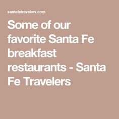 Some of our favorite Santa Fe breakfast restaurants - Santa Fe Travelers