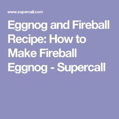 Eggnog and Fireball Recipe: How to Make Fireball Eggnog - Supercall