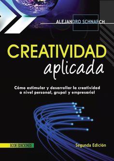 Descarga Libro Creatividad Aplicada, estimular y desarrollar la creatividad  – Alejandro Schnarch – PDF – Español  http://helpbookhn.blogspot.com/2014/07/creatividad-aplicada-estimular-Alejandro-Schnarch.html