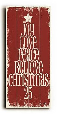 Joy Love Peace Wood Sign Joy Love Peace Believe Christmas 25 A great addition to your Christmas decor, this vintage looking wood sign will add warmth and cheer to any room. The sign is a hand distress Rustic Christmas, Winter Christmas, All Things Christmas, Vintage Christmas, Christmas Holidays, Christmas Decorations, Christmas Wooden Signs, Pallet Christmas, Disney Christmas