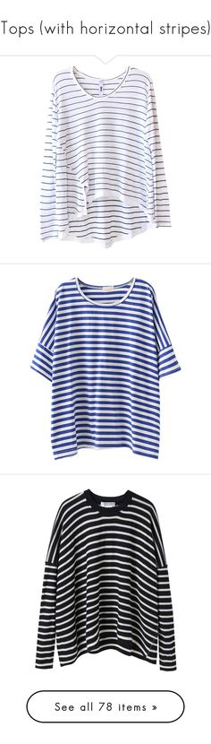 """""""Tops (with horizontal stripes)"""" by janettetang ❤ liked on Polyvore featuring tops, shirts, sweaters, long sleeves, asymmetrical tops, long sleeve tops, white long sleeve shirt, striped long sleeve top, long sleeve stripe shirt and t-shirts"""