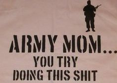 Not easy when my son is in Afghanistan as a combat engineer Army Usa, Us Army, Army Mom Quotes, Army Basic Training, Combat Medic, Military Mom, Navy Mom, Army Life, Memories Quotes