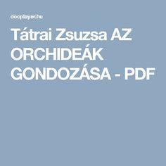 Tátrai Zsuzsa AZ ORCHIDEÁK GONDOZÁSA - PDF
