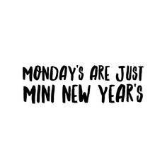 monday's are just mini new year's  monday | fresh start | clean slate | new week | quotes | motivational | inspirational quotes | hand lettering | brush lettering  HannahRoseFitness.com