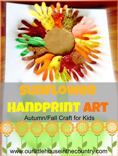 Handprint Sunflowers Art - Autumn/Fall Art Activities for Kids - Our Little House in the Country #sunflowers #autumn #fall #artforkids