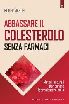 Prezzi e Sconti: #Abbassare il colesterolo senza farmaci  ad Euro 7.49 in #Roger mason #Book adult