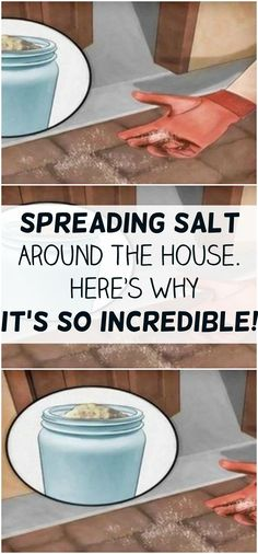 Spreading Salt Around The House. Here's Why It's So Incredible!!!