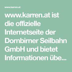 www.karren.at ist die offizielle Internetseite der Dornbirner Seilbahn GmbH und bietet Informationen über die Karrenseilbahn Dornbirn.