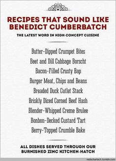 Different foods that sound like Benedict Cumberbatch...
