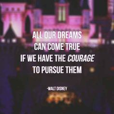 On pursing your dreams: | 16 Walt Disney Quotes To Help Guide You Through Life