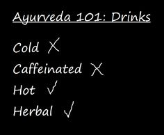 As far as Ayurveda is concerned, warm drinks - especially herbal ones - are far better for our digestion than cold or caffeinated drinks (sorry, coffee lovers!)