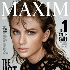 Pin for Later: Taylor Swift Tops Maxim's Hot 100 List — See Her Gorgeous Cover!