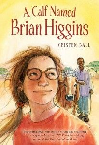 Buy A Calf Named Brian Higgins: An Adventure in Rural Kenya by Kristen Ball and Read this Book on Kobo's Free Apps. Discover Kobo's Vast Collection of Ebooks and Audiobooks Today - Over 4 Million Titles! Brian Higgins, Best Authors, Africa Travel, Historical Fiction, Great Books, Book Review, Kenya, Childrens Books, Calves