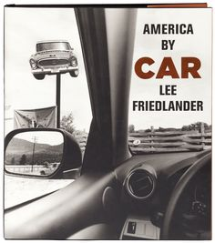 """Exhibition: 'Lee Friedlander - America by Car' at Foam, Amsterdam. """"Lee Friedlander is one of the greatest photographers that has ever lived. Lee Friedlander, Robert Frank, Grand Teton National, William Eggleston, Fondation Cartier, Wyoming, Stephen Shore, Elle Mexico, Montana"""