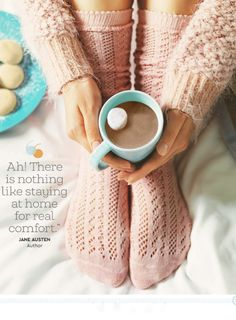 """""""Ah! There is nothing like staying at home, for real comfort."""" ― Jane Austen"""