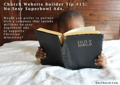Church Website Builder Tip #15: No Sexy Superbowl Ads.  Would you prefer to partner with a company that spends millions on sexy Superbowl ads or supports Christian ministries?