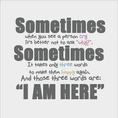 Sometimes all you need to say is I AM HERE