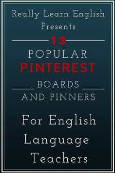 The best Pinterest Boards for English Language Teachers - ESL / ELL / EFL