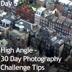 Day 5 - High Angle – 30 Day Photography Challenge Tips Photography Challenge, Photography Gear, Photoshop Photography, Photography Projects, Photography Tutorials, Amazing Photography, Photography Composition, Canon 7d, Camera Angle