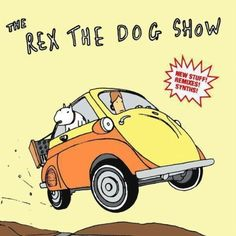 Rex The Dog - The Rex The Dog Show (2008) Illustration: Jake Williams