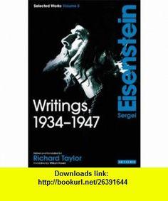 Writings, 1934-1947 Sergei Eisenstein Selected Works, Volume 3 (9781848853577) Sergei M. Eisenstein, Richard Taylor, William Powell , ISBN-10: 1848853572  , ISBN-13: 978-1848853577 ,  , tutorials , pdf , ebook , torrent , downloads , rapidshare , filesonic , hotfile , megaupload , fileserve