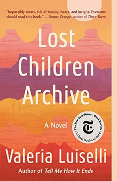 Buy Lost Children Archive: A novel by Valeria Luiselli and Read this Book on Kobo's Free Apps. Discover Kobo's Vast Collection of Ebooks and Audiobooks Today - Over 4 Million Titles! Time Magazine, The Washington Post, New York Times, Good Books, Books To Read, Children's Books, Dallas Morning News, Fiction And Nonfiction, Literary Fiction