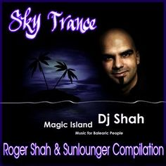 Sky Trance's Roger Shah and Sunlounger Compilation Mix