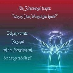 """A guardian angel asked: """"What is your wish for today - Lebensweisheiten - Germany craft Told You So, Love You, My Love, German Quotes, Everlasting Love, Cool Words, Quotations, Encouragement, About Me Blog"""