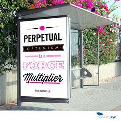 """""""Perpetual optimism is a force multiplier."""" Colin Powell #InspireToDoMore #QuoteOfTheDay #Positive"""