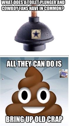 What Does A Toilet Plunger And Cowboy Fans Have In Common? | NFL Memes, Sports Memes, Funny Memes, Football Memes, NFL Humor, Funny Sports