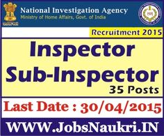 National Investigation Agency Govt. of India Recruitment 2015 : Inspector, Sub-Inspector – 35 Posts  Last Date : 30/04/2015  http://jobsnaukri.in/national-investigation-agency-govt-of-india-recruitment-2015-inspector-sub-inspector-35-posts/