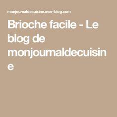 Brioche facile - Le blog de monjournaldecuisine