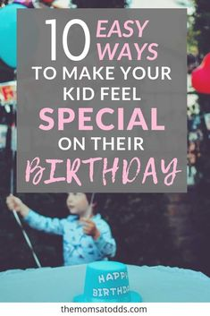 Birthday traditions for kids - 10 fun and easy ways to make your kids feel special on their birthday without huge parties or tons of gifts Birthday Morning Surprise, Special Birthday, 10th Birthday, Birthday Fun, Husband Birthday, Birthday Ideas For Kids, Birthday Parties, Birthday Messages, Birthday Greetings