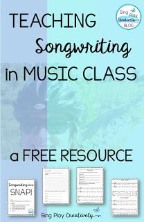 Teaching Songwriting in Music Class - Sing Play Create