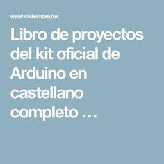 Libro de proyectos del kit oficial de Arduino en castellano completo … Manual Arduino, Arduino Parts, Arduino Sensors, Arduino Programming, Lego Mindstorms, Arduino Projects, Kit, Software, Raspberry