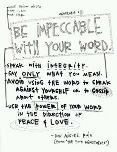 Agreement 3: Be impeccable with your word | The Four Agreements by kaky