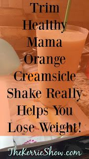 Healthy Snacks The Kerrie Show: How to Lose Weight Drinking a Yummy Orange Creamsicle Shake Every Day - Having fun with the crazy parenting journey! Trim Healthy Mama Diet, Trim Healthy Recipes, Thm Recipes, Drink Recipes, Recipies, Cleanse Recipes, Smoothie Recipes, Dessert Recipes, Orange Creamsicle