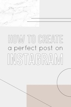 How to Create a Perfect Post on Instagram | The Anatomy of Engaging Visual Content