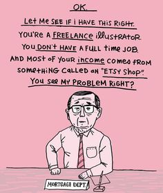 pretty much exactly what the mortgage company said to me. drawn by mark kaufman