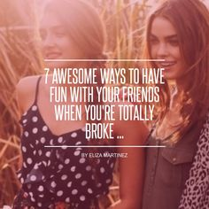 7 #Awesome Ways to Have Fun with Your #Friends when You're #Totally Broke ... - #Lifestyle