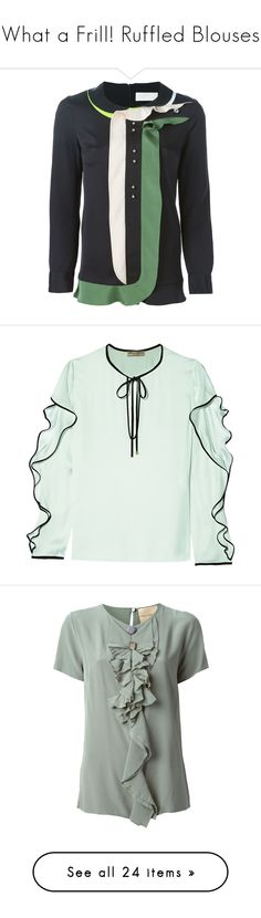 """""""What a Frill! Ruffled Blouses"""" by polyvore-editorial ❤ liked on Polyvore featuring frillyblouse, tops, blouses, multicolour, peter pilotto tops, flutter top, ruffle blouse, peter pilotto, ruffle top and green"""