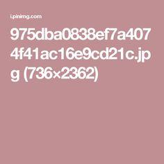 975dba0838ef7a4074f41ac16e9cd21c.jpg (736×2362)
