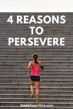 """I think everyone would agree that perseverance in tough circumstances is extremely difficult. And in a world of """"comfort seeking,"""" it seems to go against our very nature and culture. Here are four reasons why we should continue persevering."""