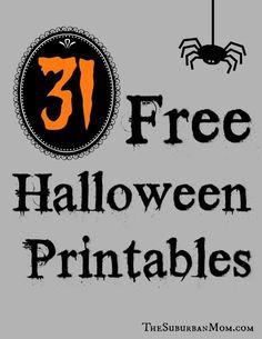 31 Free Halloween Printables http://www.thesuburbanmom.com/2013/10/02/31-free-halloween-printables/