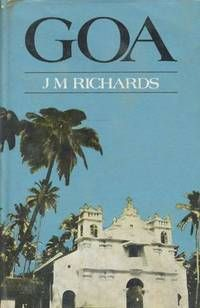 Goa by  J.M Richards - First edition - 1982 - from Asiafinebooks and Biblio.com