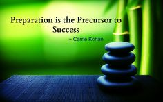 """""""Preparation is the Precursor to Success! Carrie, Blessings, Carry On, Insight, Freedom, Meditation, Blessed, Mindfulness, Success"""