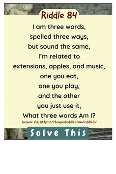 Riddle: I am three words, spelled three ways, but sound the same, I'm related to extensions, apples, and music, one you eat, one you play, and the other you just use it, What three words am I? #stumped #stumpedriddles #riddles #brainteasers #riddlebook Word Riddles, What Am I Riddles, Brain Teasers Riddles, Riddles To Solve, Funny Riddles, Riddles With Answers, Word Games, English Riddles, Tricky Questions