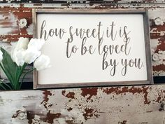 How Sweet It Is + Made from quality wood | latex paint | wood stain + Signs will automatically come with BLACK font unless you place a custom order and request